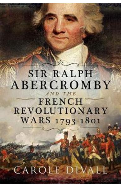General Sir Ralph Abercromby and the French Revolutionary Wa