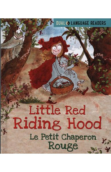 Dual Language Readers: Little Red Riding Hood: Le Petit Chap - Anne Walter