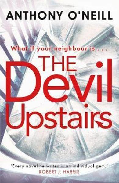 Devil Upstairs - Anthony O'Neill