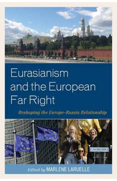Eurasianism and the European Far Right - Marlene Laruelle