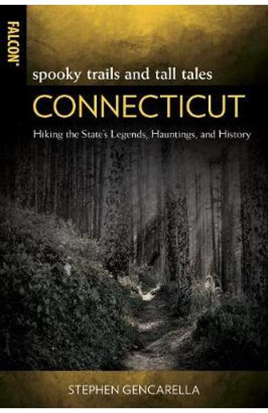 Spooky Trails and Tall Tales Connecticut - Stephen Gencarella