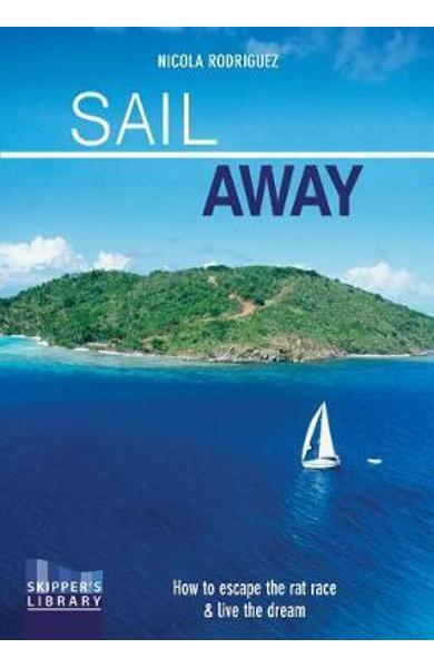 Sail Away - How to escape the rat race and live the dream Se
