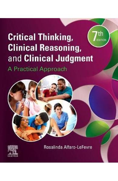 Critical Thinking, Clinical Reasoning, and Clinical Judgment - Rosalinda Alfaro-LeFevre