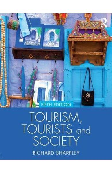 Tourism, Tourists and Society