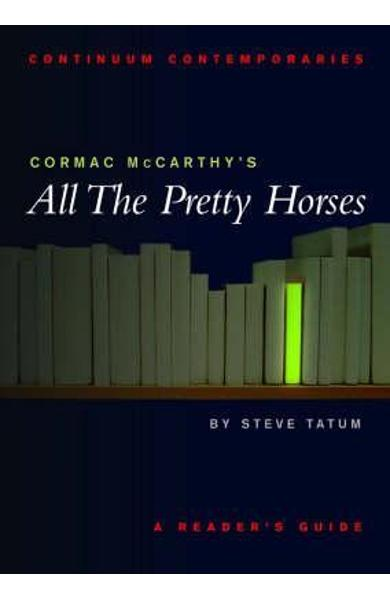 Cormac Mccarthy's All the Pretty Horses - Stephen Tatum
