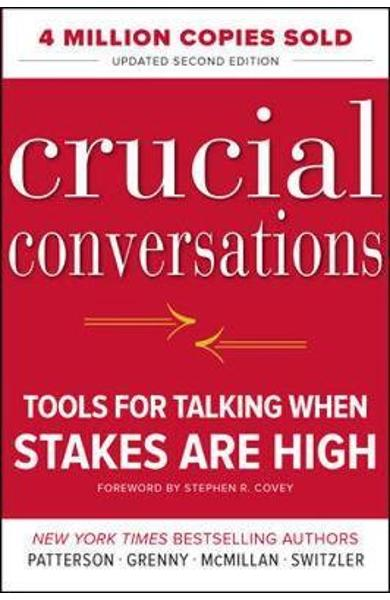 Crucial Conversations: Tools for Talking When Stakes Are Hig