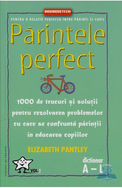 Parintele Perfect Vol. 1 - Dictionar A-L - Elizabeth Pantley
