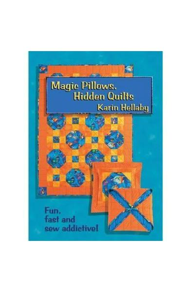 Magic Pillows, Hidden Quilts - Karin Hellaby