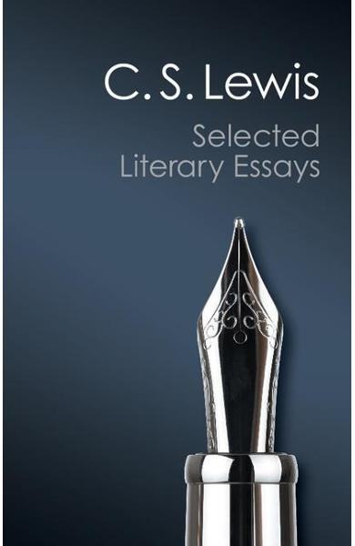 Selected Literary Essays - C  S Lewis