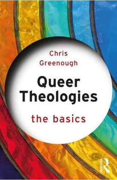 Queer Theologies: The Basics - Chris Greenough