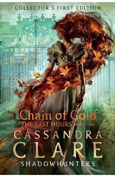 Last Hours: Chain of Gold - Cassandra Clare