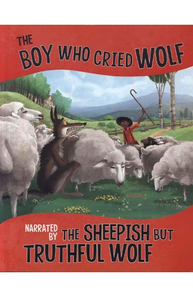 Boy Who Cried Wolf, Narrated by the Sheepish But Truthful Wo