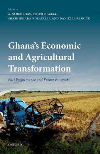 Ghana's Economic and Agricultural Transformation - Xinshen Diao