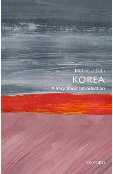 Korea: A Very Short Introduction - Michael J Seth