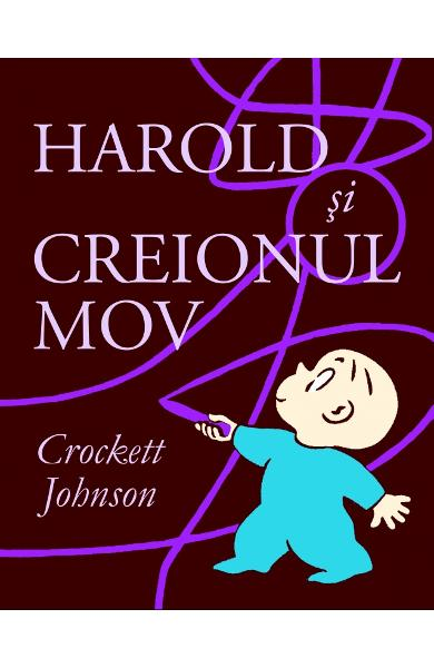 Harold si creionul mov - Crockett Johnson