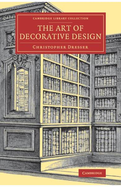 Cambridge Library Collection - Art and Architecture - Christopher Dresser