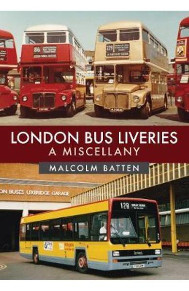 London Bus Liveries: A Miscellany - Malcolm Batten