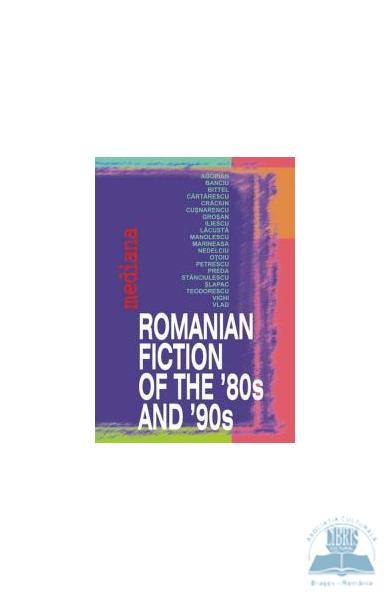Romanian fiction of the 80's and 90's