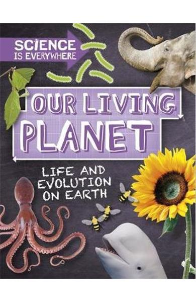 Science is Everywhere: Our Living Planet
