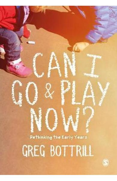 Can I Go and Play Now? - Greg Bottrill