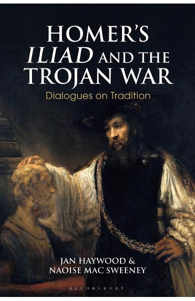 Homer's Iliad and the Trojan War - Naoise Mac Sweeney