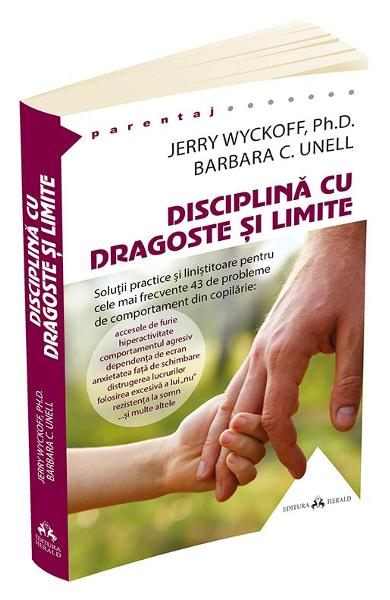Disciplina Cu Dragoste Si Limite - Jerry Wyckoff, Barbara C. Unell