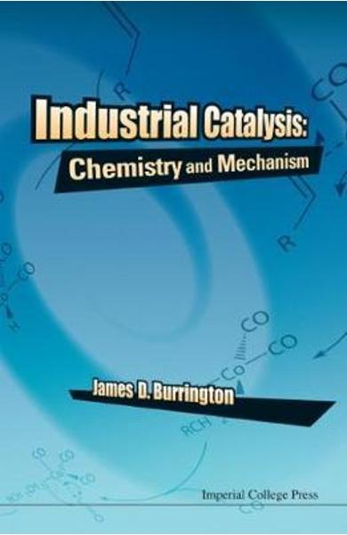 Industrial Catalysis: Chemistry and Mechanism