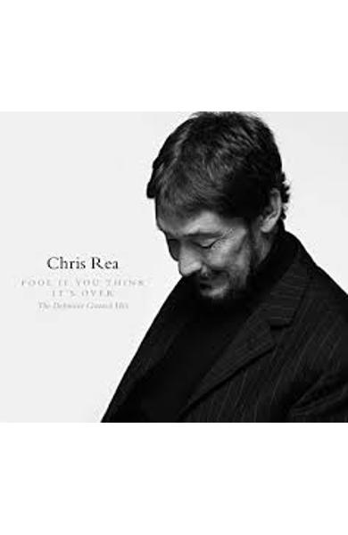 CD Chris Rea - Fool if you think it's over (editie digipack Jurnalul National)