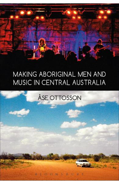 Making Aboriginal Men and Music in Central Australia