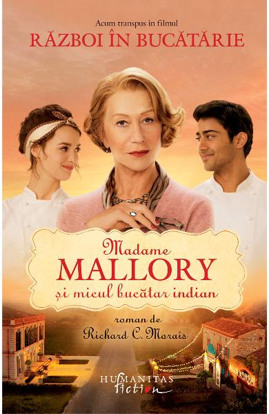 Madame Mallory si micul bucatar indian - Richard C. Morais