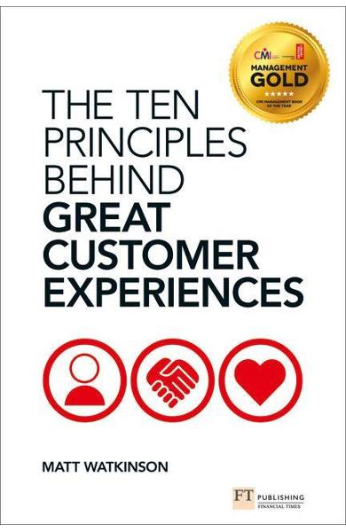 Ten Principles Behind Great Customer Experiences - Watkinson Matthew