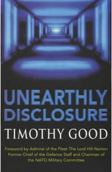 Unearthly Disclosure - Timothy Good