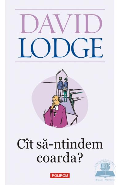 Cit sa-ntindem coarda? - David Lodge