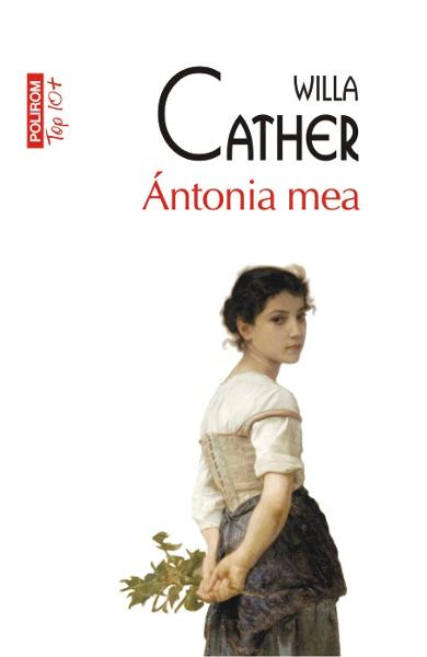Antonia mea - Willa Cather