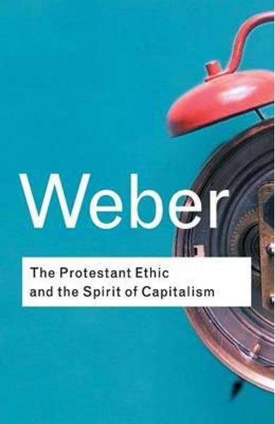 Protestant Ethic and the Spirit of Capitalism