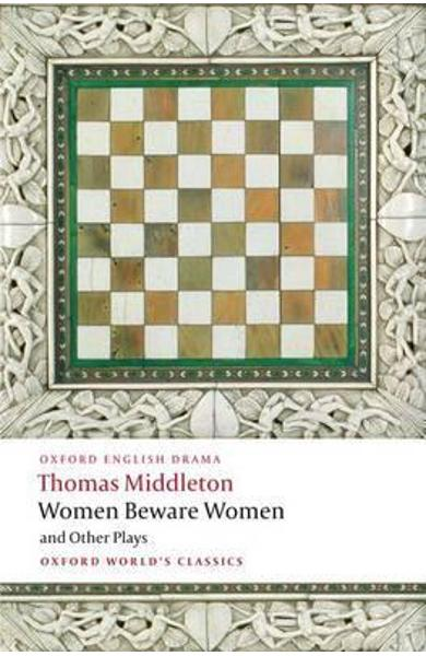 Women Beware Women, and Other Plays