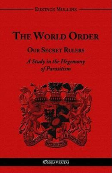 World Order - Our Secret Rulers - Eustace Clarence Mullins