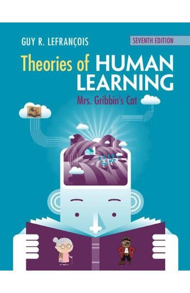 Theories of Human Learning - Guy R Lefran�ois