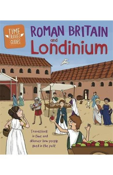 Time Travel Guides: Roman Britain and Londinium