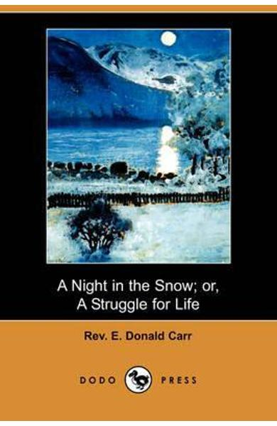Night in the Snow; Or, a Struggle for Life (Dodo Press)