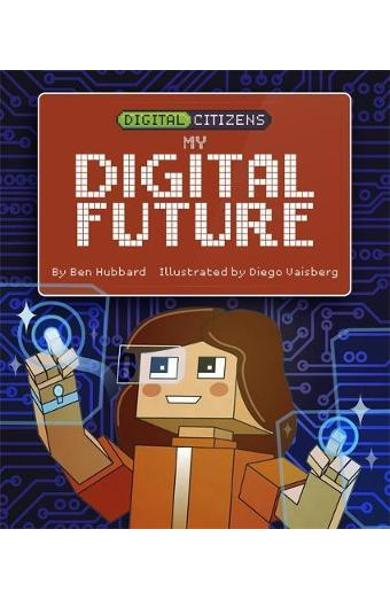 Digital Citizens: My Digital Future