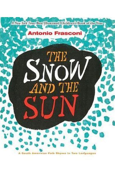 Snow and the Sun / La Nieve y el Sol: A South American Folk