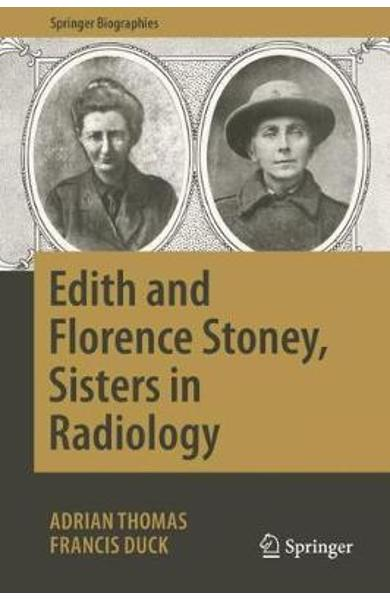 Edith and Florence Stoney, Sisters in Radiology -  Thomas