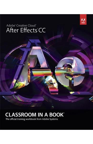 Adobe After Effects CC Classroom in a Book - Adobe Creative Team