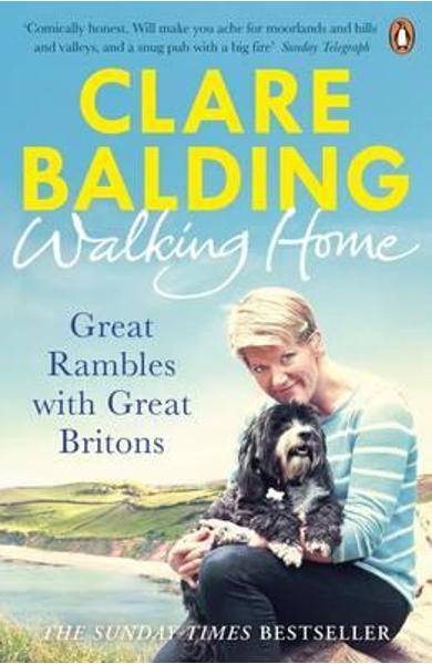 Walking Home: Great British Adventures... and Other Rambles - Clare Balding