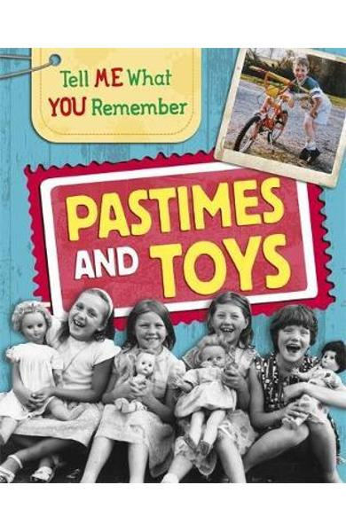 Tell Me What You Remember: Pastimes and Toys - Sarah Ridley