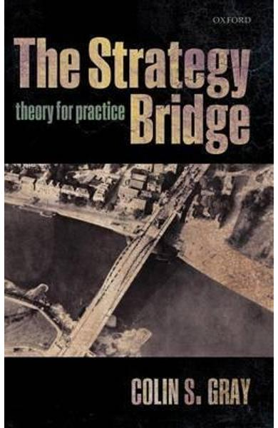 Strategy Bridge - Colin S Gray