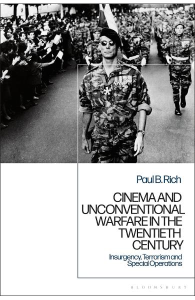 Cinema and Unconventional Warfare in the Twentieth Century - Paul B Rich