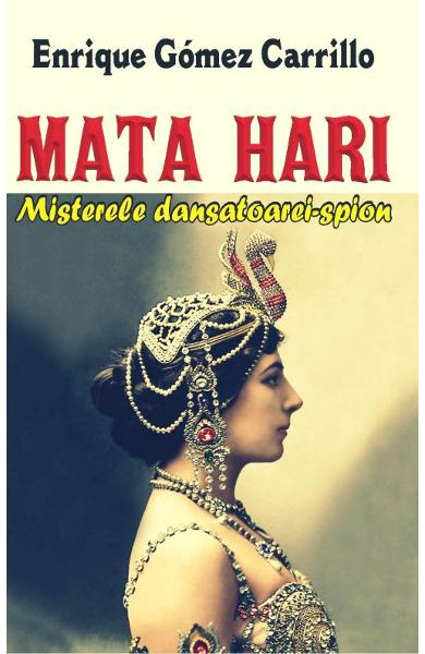 Mata Hari - Enrique Gomez Carrillo
