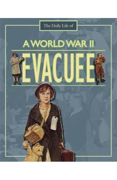 A Day in the Life of a... World War II Evacuee